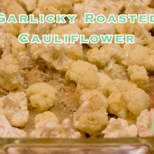 Garlicky Roasted Cauliflower