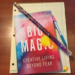 """Big Magic"" by Elizabeth Gilbert"