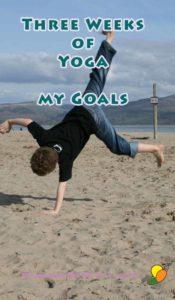 Week Three of Yoga - My Goals