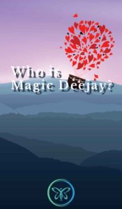 Who Is Magic DeeJay?