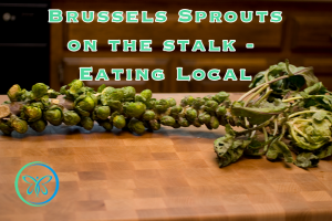 Eating Local - Brussels Sprouts Stalk