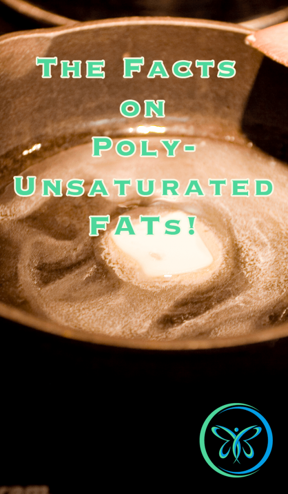 The Facts On Polyunsaturated Fats (PUFAs)