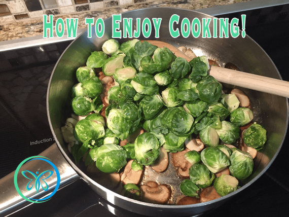 How to Enjoy Cooking - My Number One Tip!