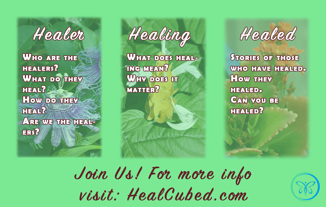 Join us for Healer:Healing:Healed